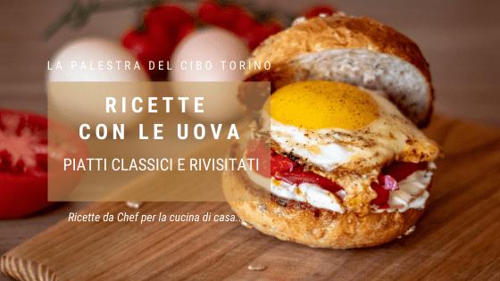Ricette con le uova, piatti classici e rivisitati